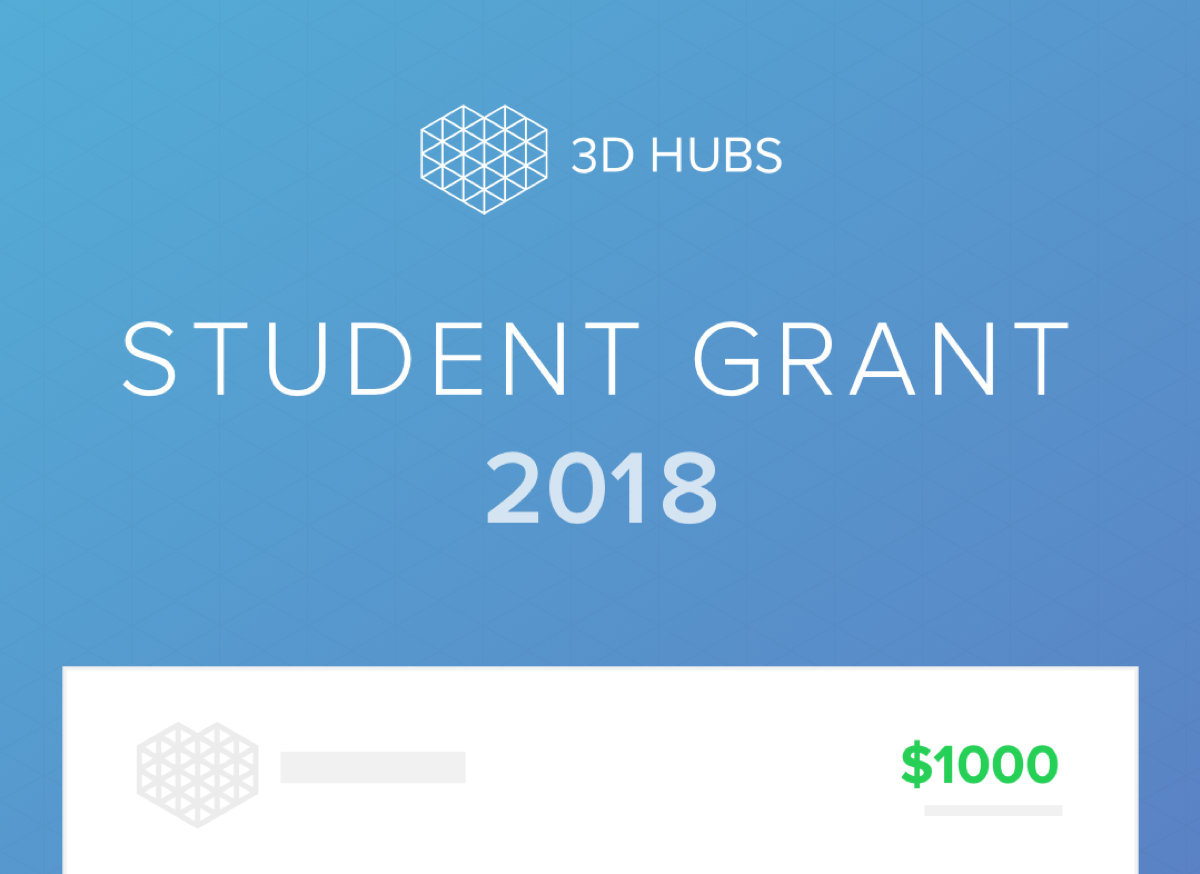 The 3D Hubs Student Grant 2018